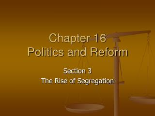 Chapter 16 Politics and Reform