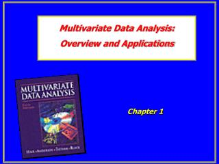 Multivariate Data Analysis:  Overview and Applications