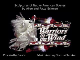Sculptures of Native American Scenes  by Allen and Patty Eckman