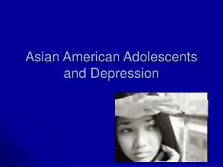 Asian American Adolescents and Depression