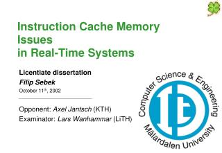 Instruction Cache Memory  Issues in Real-Time Systems