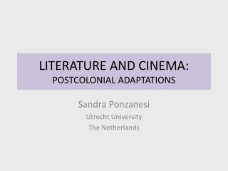 LITERATURE AND CINEMA: POSTCOLONIAL ADAPTATIONS