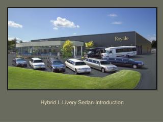 Hybrid L Livery Sedan Introduction