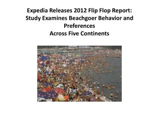 Expedia Releases 2012 Flip Flop Report: Study Examines Beachgoer Behavior and Preferences Across Five Continents