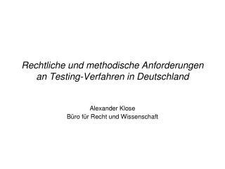 Rechtliche und methodische Anforderungen an Testing-Verfahren in Deutschland