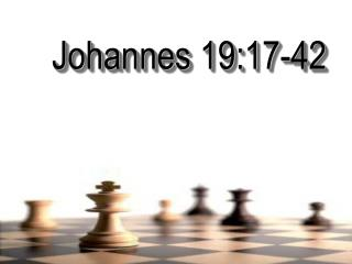 Johannes 19:17-42