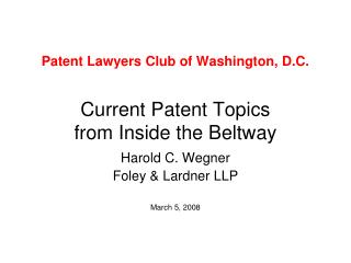 Patent Lawyers Club of Washington, D.C.    Current Patent Topics  from Inside the Beltway