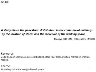 A study about the pedestrian distribution in the commercial buildings  by the location of stores and the structure of th