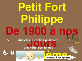 Petit Fort Philippe De 1900   nos Jours Deuxi me Partie