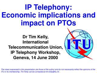 IP Telephony: Economic implications and impact on PTOs