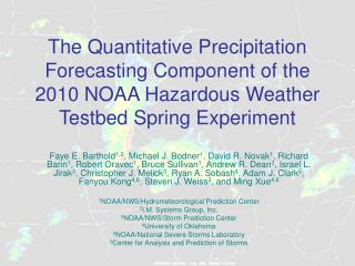 The Quantitative Precipitation Forecasting Component of the 2010 NOAA Hazardous Weather Testbed Spring Experiment