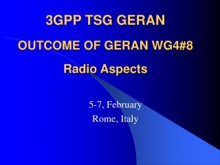 3GPP TSG GERAN    OUTCOME OF GERAN WG48  Radio Aspects