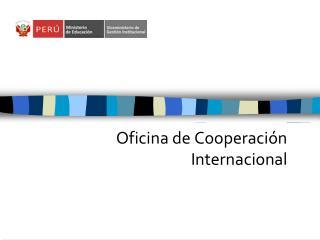 Oficina de Cooperaci n Internacional