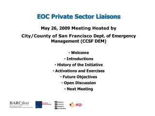 EOC Private Sector Liaisons   May 26, 2009 Meeting Hosted by  City