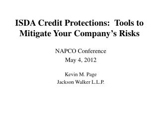ISDA Credit Protections:  Tools to Mitigate Your Company s Risks