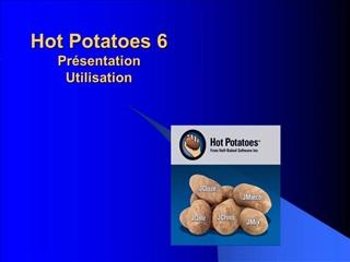 Hot Potatoes 6 Pr sentation Utilisation