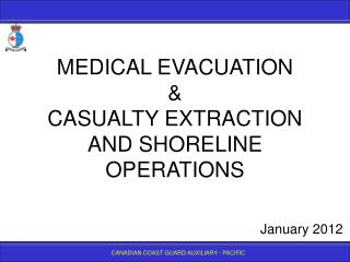 MEDICAL EVACUATION  CASUALTY EXTRACTION AND SHORELINE OPERATIONS