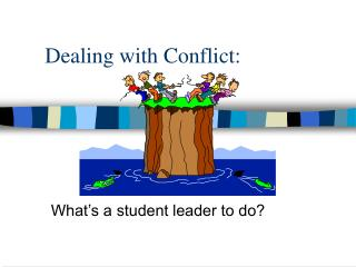 Dealing with Conflict: