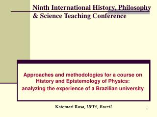 Ninth International History, Philosophy  Science Teaching Conference