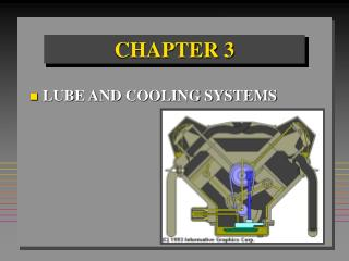 LUBE AND COOLING SYSTEMS