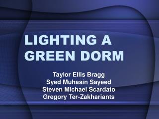 LIGHTING A GREEN DORM