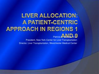 Liver Allocation:  A Patient-Centric Approach in regions 1 and 9