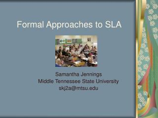 Formal Approaches to SLA