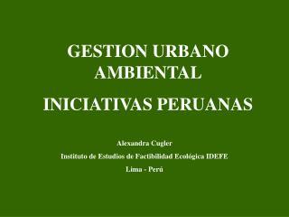 GESTION URBANO AMBIENTAL INICIATIVAS PERUANAS