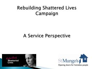 Rebuilding Shattered Lives Campaign     A Service Perspective