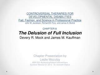 CONTROVERSIAL THERAPIES FOR  DEVELOPMENTAL DISABILITIES Fad, Fashion, and Science in Professional Practice John W. Jacob