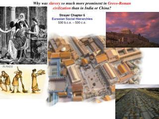 Strayer Chapter 6 Eurasian Social Hierarchies 500 b.c.e.   500 c.e.