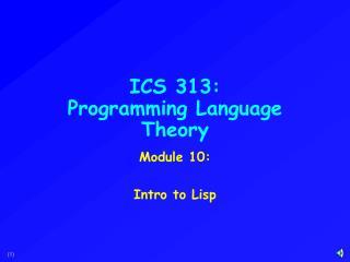 ICS 313: Programming Language Theory