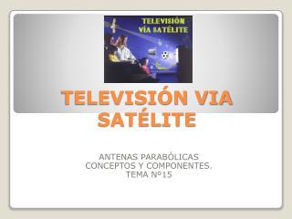 TELEVISI N VIA SAT LITE
