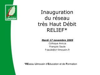 Inauguration du r seau tr s Haut D bit RELIEF