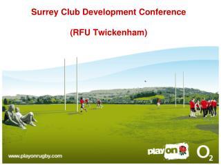 Surrey Club Development Conference  RFU Twickenham