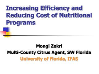 Increasing Efficiency and Reducing Cost of Nutritional Programs