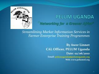 PELUM UGANDA   Networking for  a Greener Africa