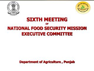 SIXTH MEETING  OF NATIONAL FOOD SECURITY MISSION EXECUTIVE COMMITTEE