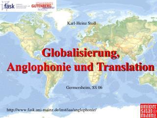 Globalisierung,  Anglophonie und Translation