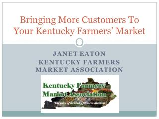 Bringing More Customers To Your Kentucky Farmers  Market