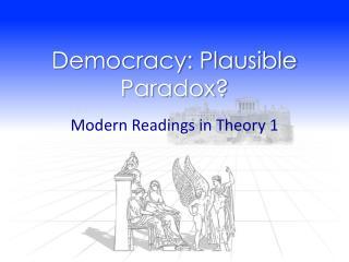 Democracy: Plausible Paradox