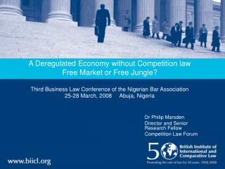 A Deregulated Economy without Competition law  Free Market or Free Jungle  Third Business Law Conference of the Nigerian