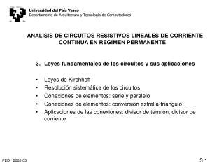 ANALISIS DE CIRCUITOS RESISTIVOS LINEALES DE CORRIENTE CONTINUA EN REGIMEN PERMANENTE