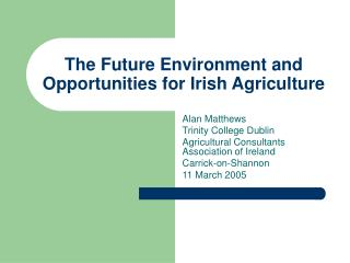 The Future Environment and Opportunities for Irish Agriculture