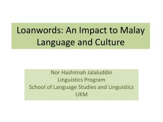 Loanwords: An Impact to Malay Language and Culture