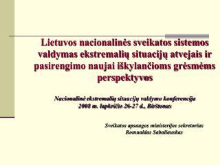 Lietuvos nacionalines sveikatos sistemos valdymas ekstremaliu situaciju atvejais ir pasirengimo naujai i kylancioms gres