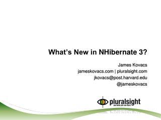 What s New in NHibernate 3