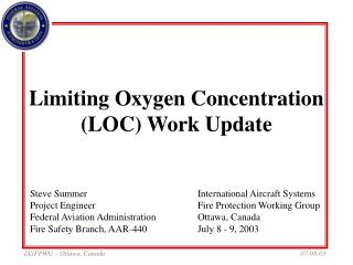 Limiting Oxygen Concentration LOC Work Update