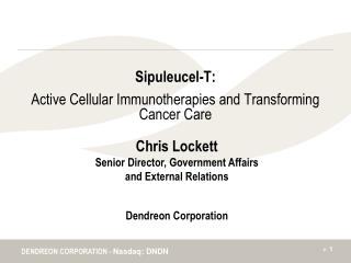 Sipuleucel-T: Active Cellular Immunotherapies and Transforming Cancer Care