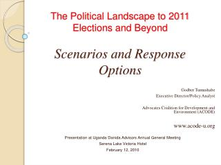 The Political Landscape to 2011 Elections and Beyond  Scenarios and Response Options